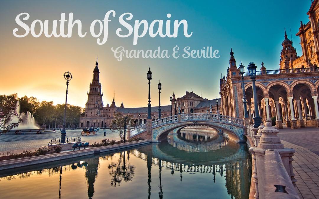 Granada & Seville, South of Spain