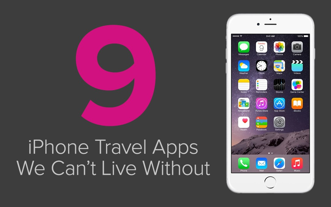 Our Top 9 Recommended iPhone Travel Apps