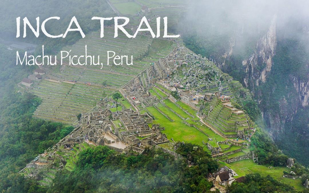 Hiking the Inca Trail, Peru