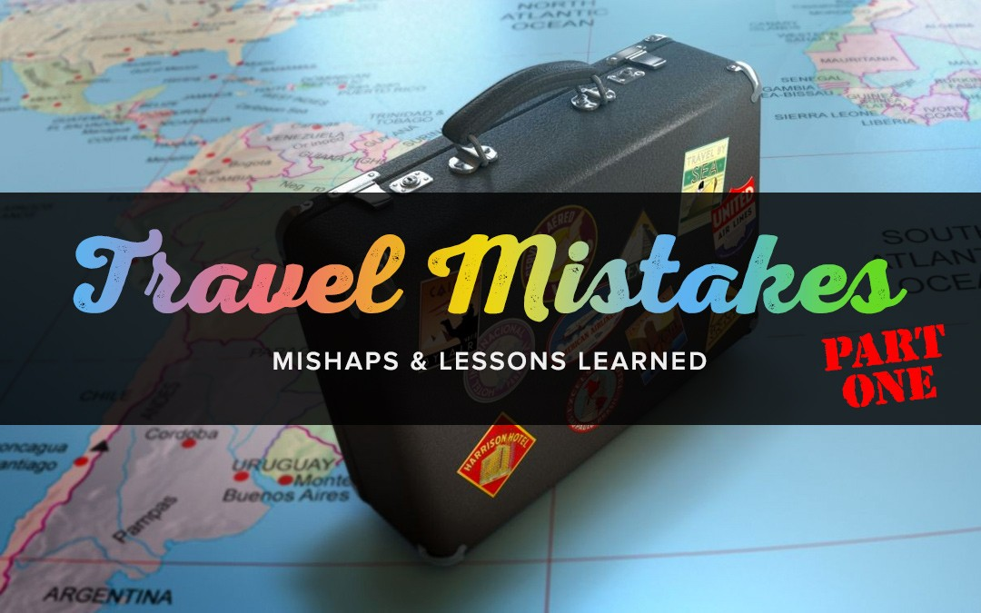 The Flip Side of Traveling & Lessons Learnt (Part 1)