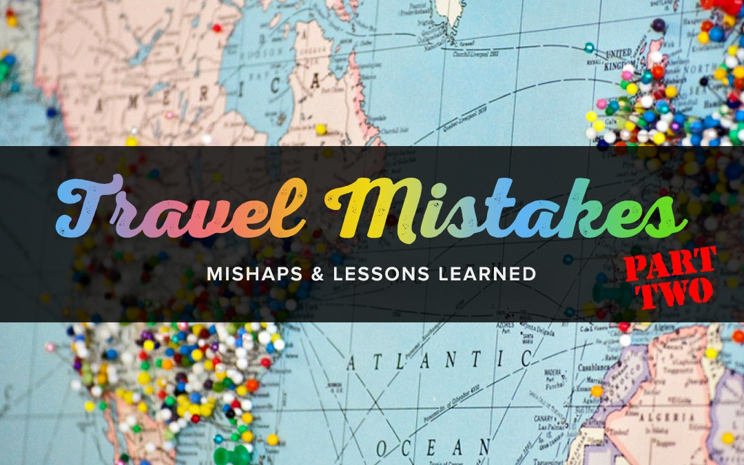 The Flip Side of Traveling & Lessons Learnt (Part 2)