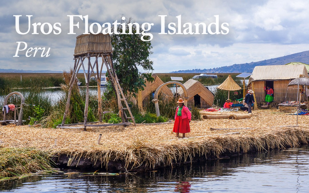 The Beautiful Floating Islands of Lake Titicaca, Peru