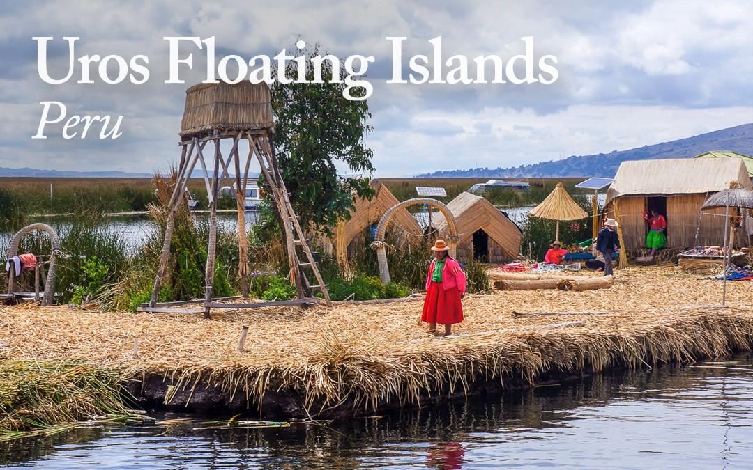 The Beautiful Floating Islands of Lake Titicaca, Peru