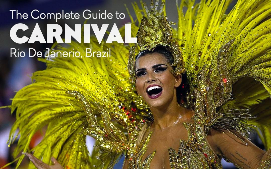 The Complete Guide to Carnival, Rio De Janerio, Brazil