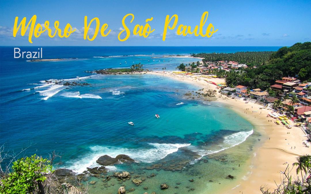 The Paradise Island of Morro De Sao Paulo, Brazil