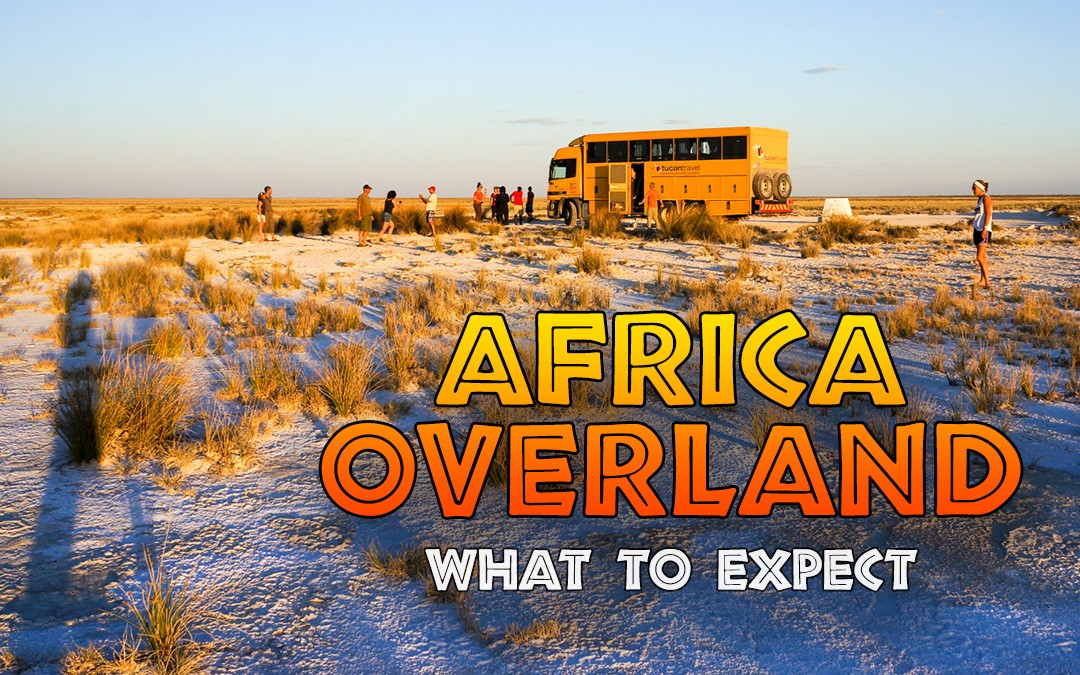 Touring Africa Overland: What to Expect