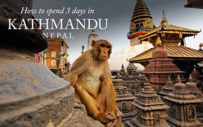 3 days in Kathmandu, Nepal
