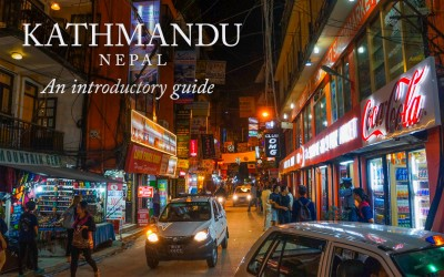 An Introductory Guide to Kathmandu, Nepal