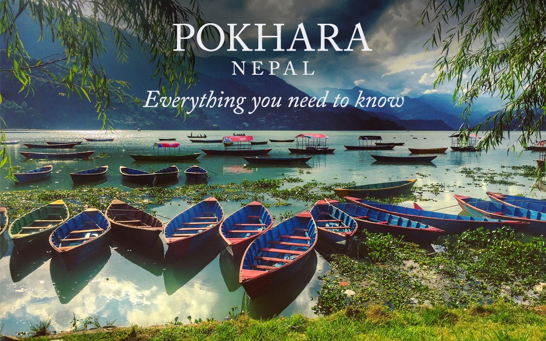 Pokhara, Nepal – Everything You Need to Know