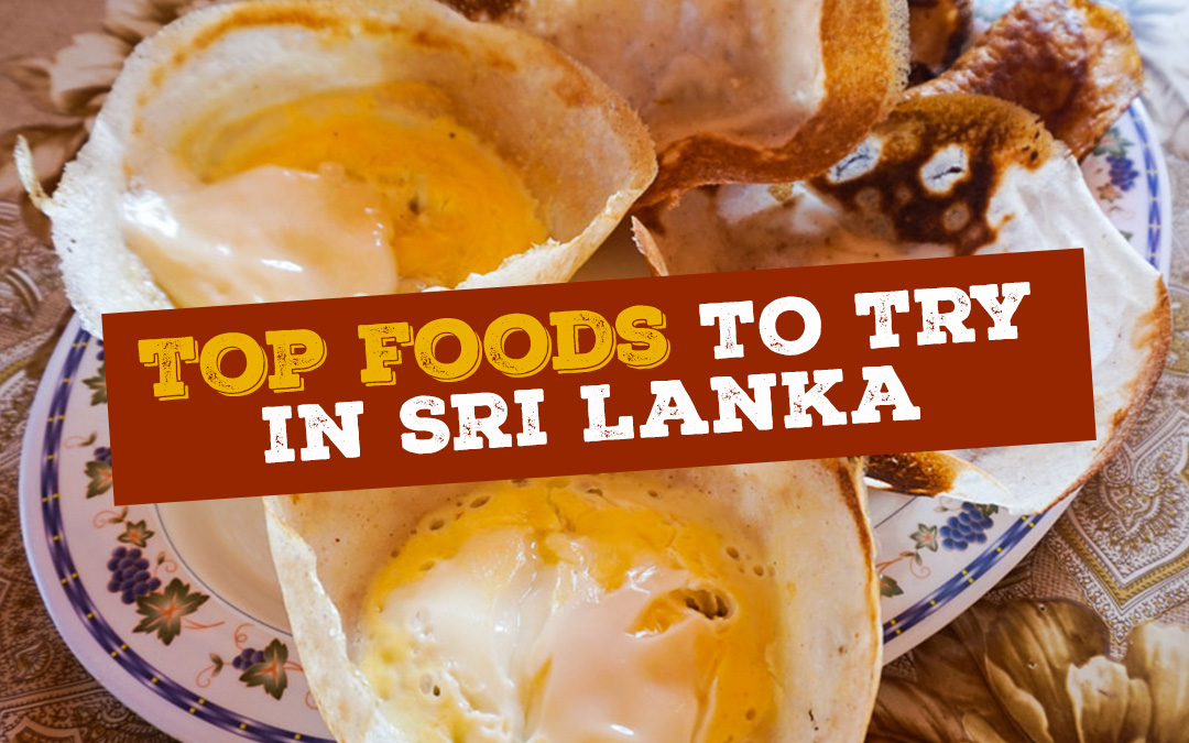 12 Top Foods & Dishes You MUST try in Sri Lanka