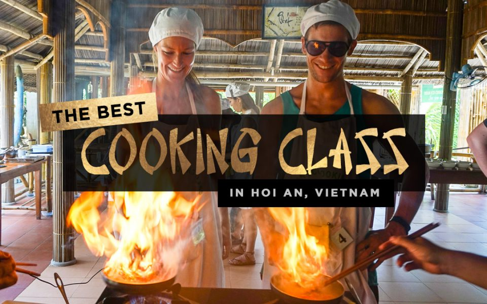 The Best Cooking Class in Hoi An, Vietnam | Just Globetrotting