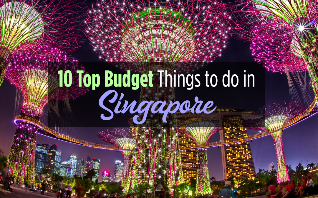 10 Top Budget Things to do in Singapore