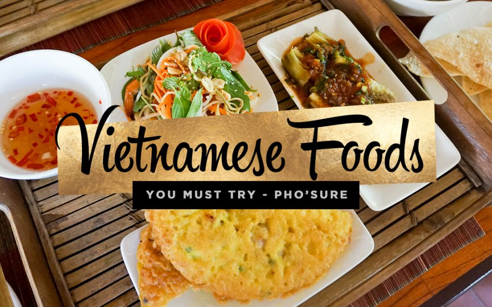 17 Vietnamese Foods You MUST Try Pho-Sure! | Just Globetrotting