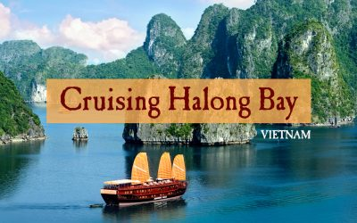Cruising Halong Bay: Tips, Advice & How to Choose The Right Company