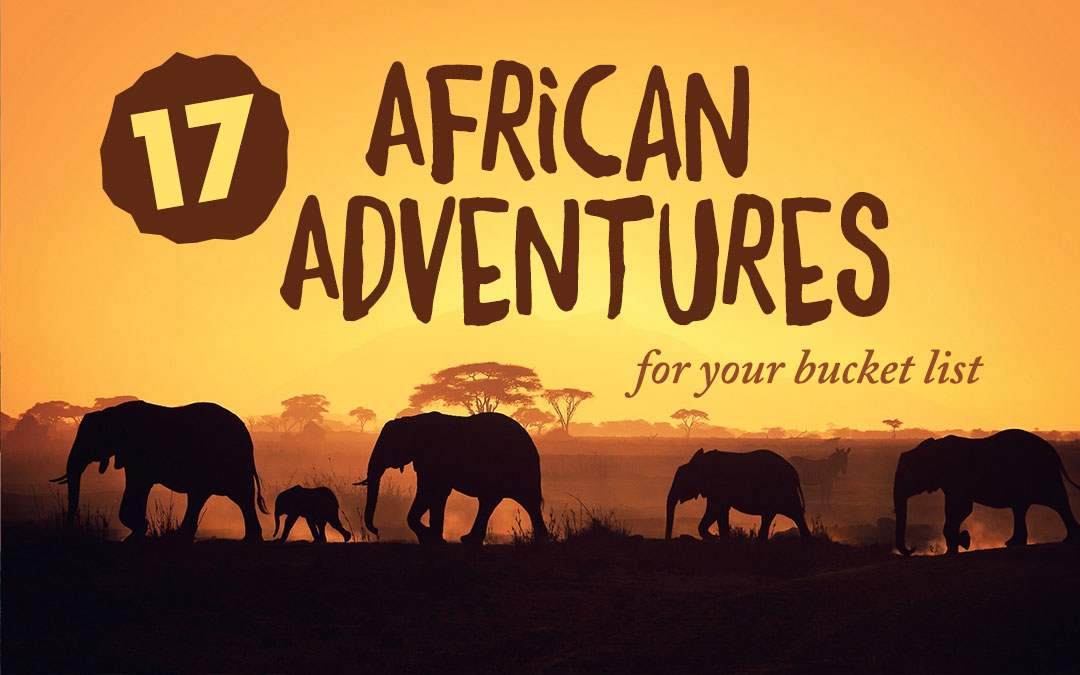 17 African Adventures You Must Add to Your Bucket List