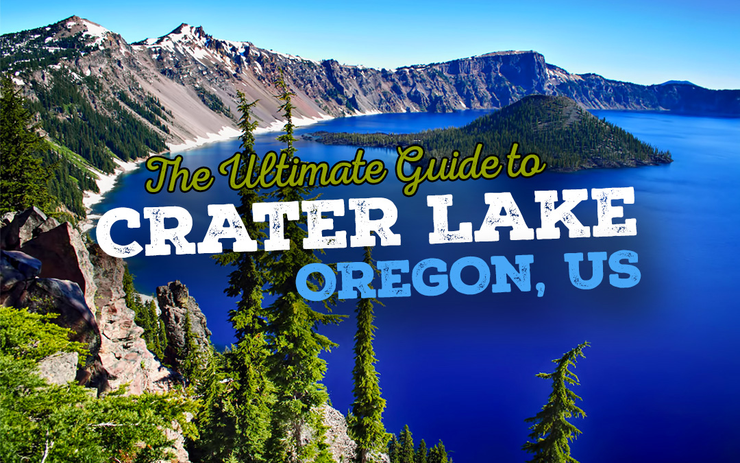 The Ultimate Guide to Crater Lake National Park – America's Deepest Lake