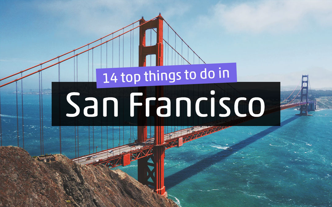 14 Top Things to Do in San Francisco