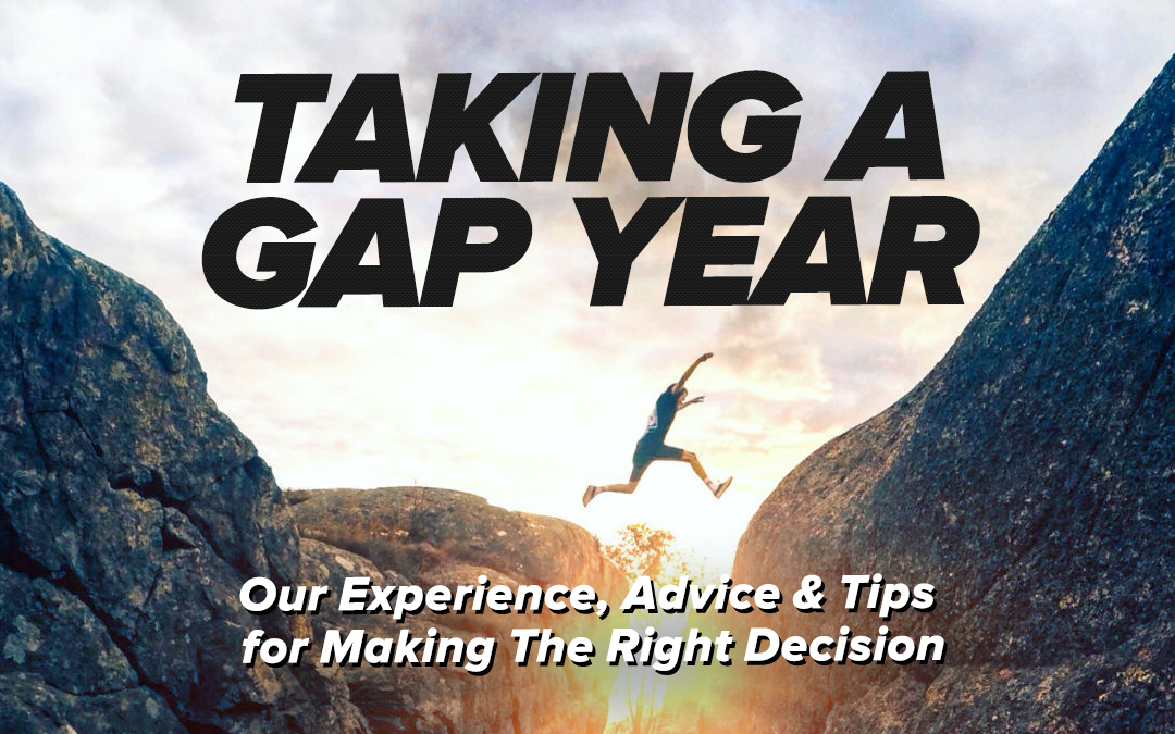 Taking a Gap Year: Our Experience, Advice & Tips for Making The Right Decision