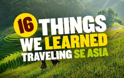 16 Things We Learned Traveling South East Asia for 9 Months