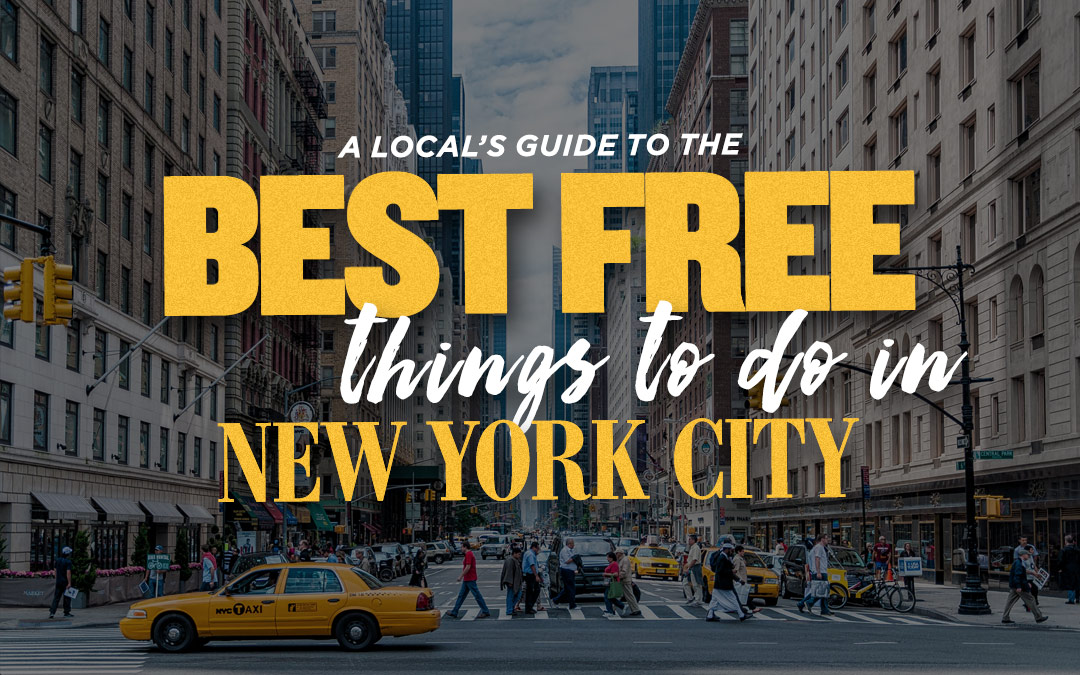 Best free things to do in new york city a local 39 s guide for New york special things to do