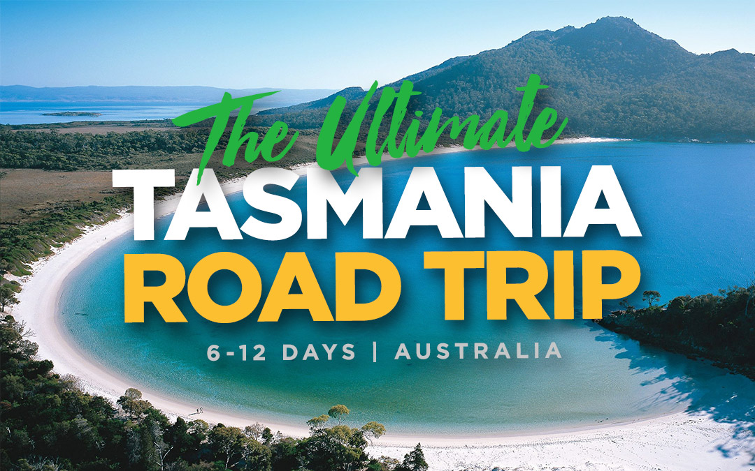 The Ultimate Tasmania Road Trip: 6-12 Days