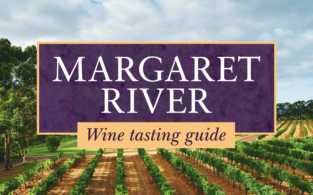 Margaret River Wine Tasting Guide: Top Wineries & Vineyards
