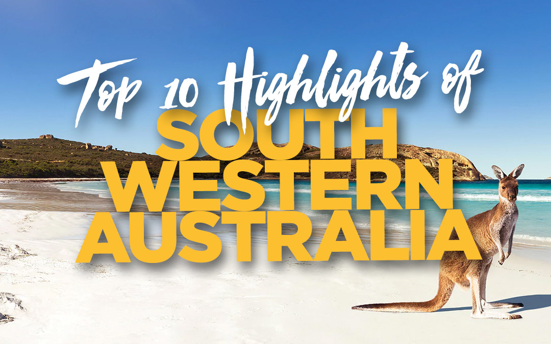 Top 10 Highlights of South Western Australia & Perth