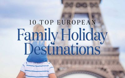 10 Best Family Holiday Destinations in Europe