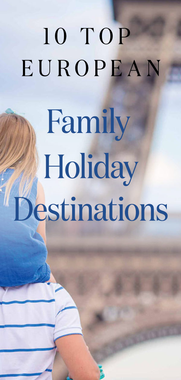 Best Family Holiday Destinations in Europe