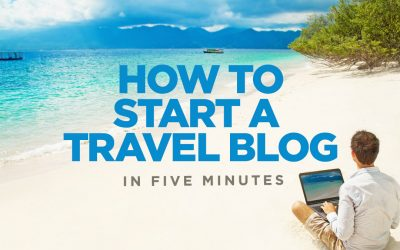 How To Start A Travel Blog in 5 Mins