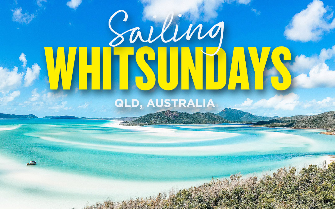 Sailing the Heavenly Whitsunday Islands, Australia!