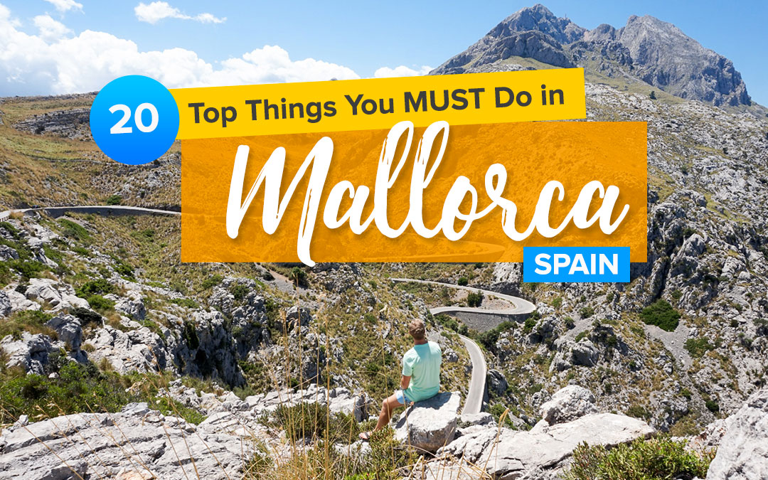 20 Top Things You MUST Do in Mallorca, Spain