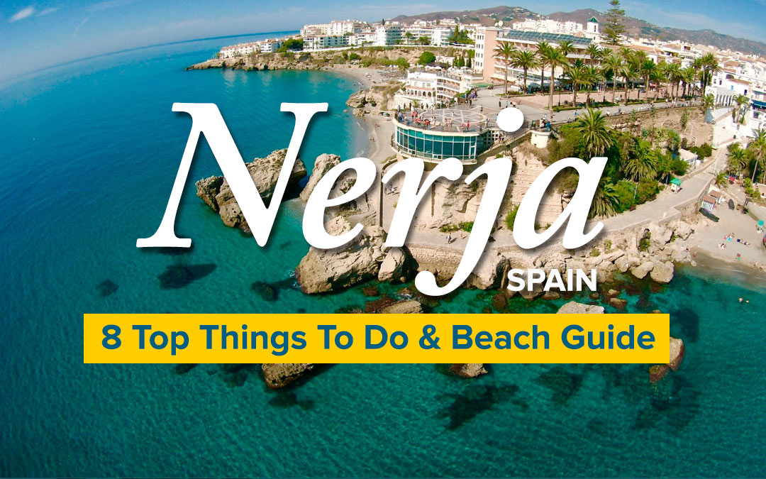 Nerja, Spain | Top Things To Do + Beach Guide