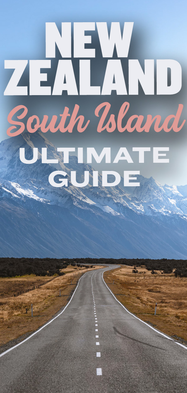 New Zealand South Island Ultimate Guide Pinterest