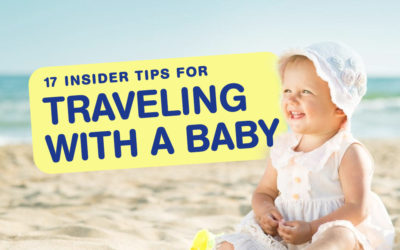 17 Insider Tips for Traveling With A Baby