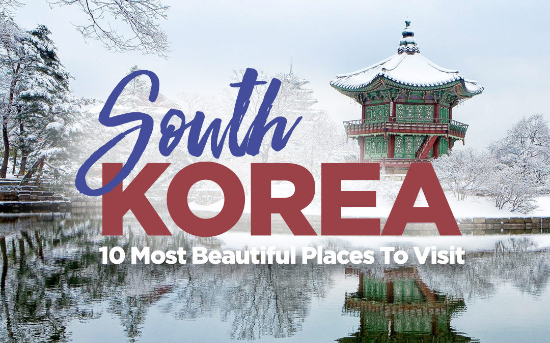 The 10 Most Beautiful Places In South Korea